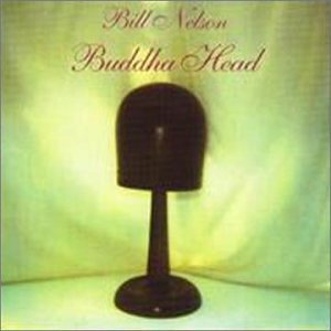 Bill Nelson — Buddha Head
