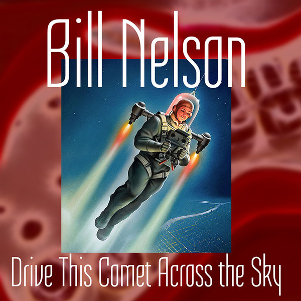 Bill Nelson — Drive This Comet across the Sky