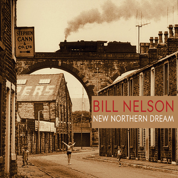 Bill Nelson — New Northern Dream