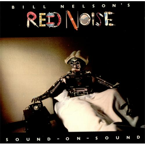 Bill Nelson's Red Noise — Sound-on-Sound