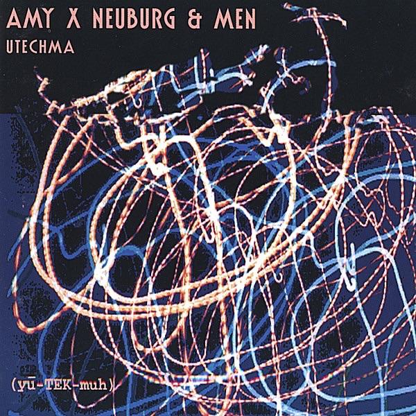 Amy X Neuburg & Men — Utechma