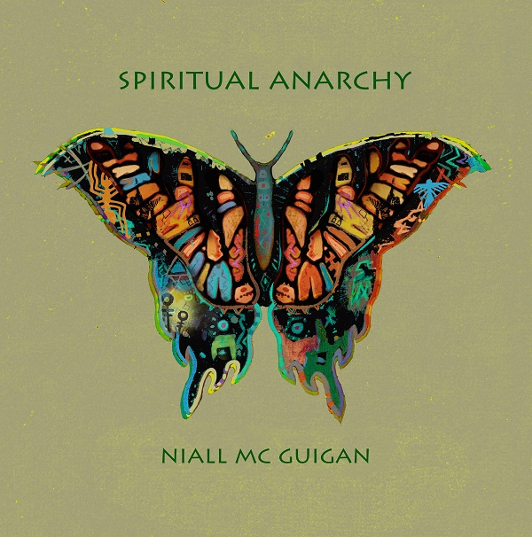 Niall Mc Guigan — Spiritual Anarchy