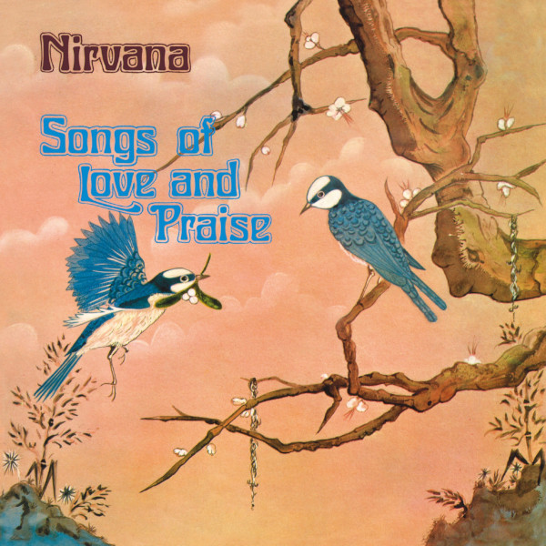 Nirvana — Songs of Love and Praise