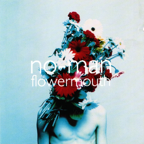 No-Man — Flowermouth