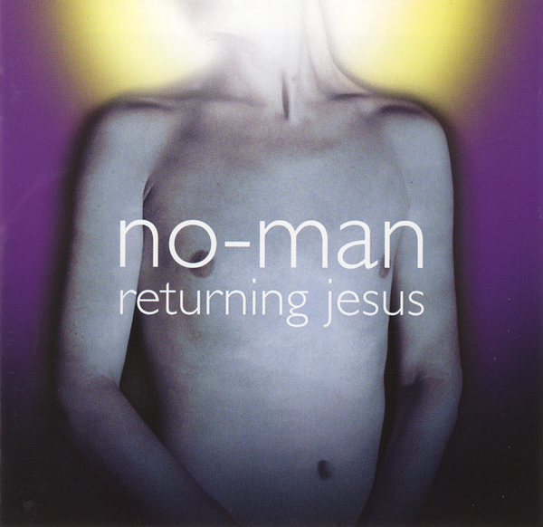 No-Man — Returning Jesus