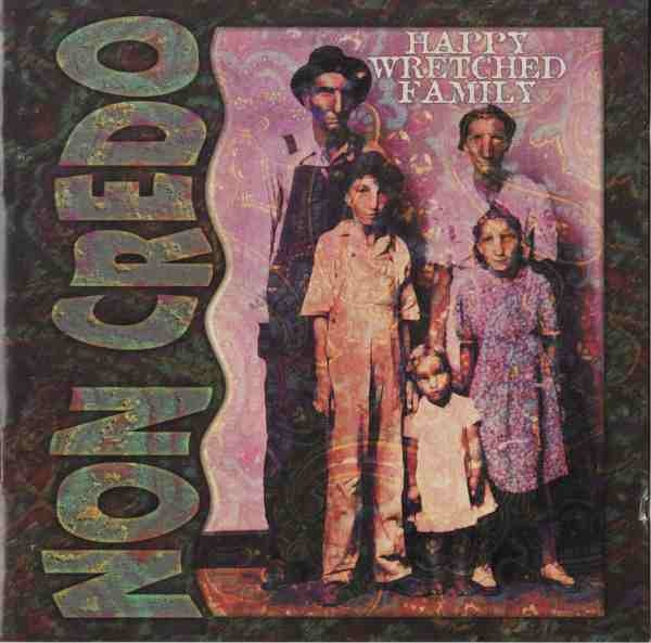 Non Credo — Happy Wretched Family