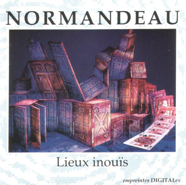 Robert Normandeau — Lieux Inouïs