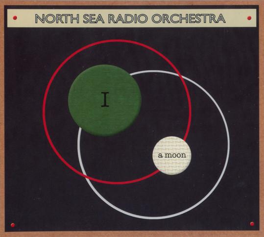 North Sea Radio Orchestra — I a Moon