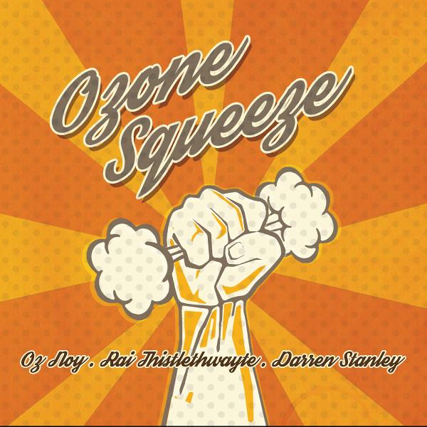 Oz Noy & Ozone Squeeze — Ozone Squeeze