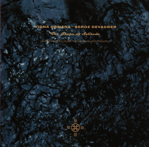 Vidna Obmana / Serge Devadder — The Shape of Solitude