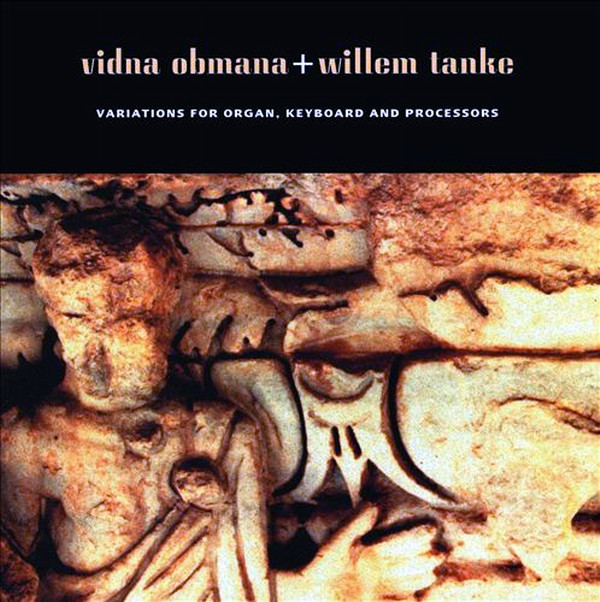 Vidna Obmana + Willem Tanke — Variations for Organ, Keyboard and Processors