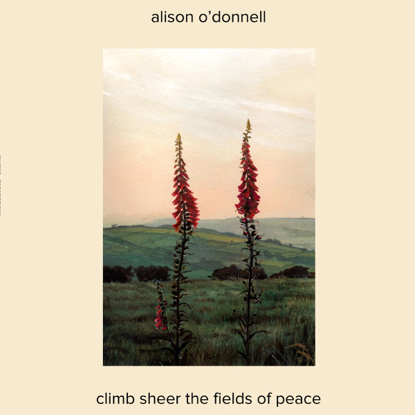 Alison O'Donnell — Climb Sheer the Fields of Peace