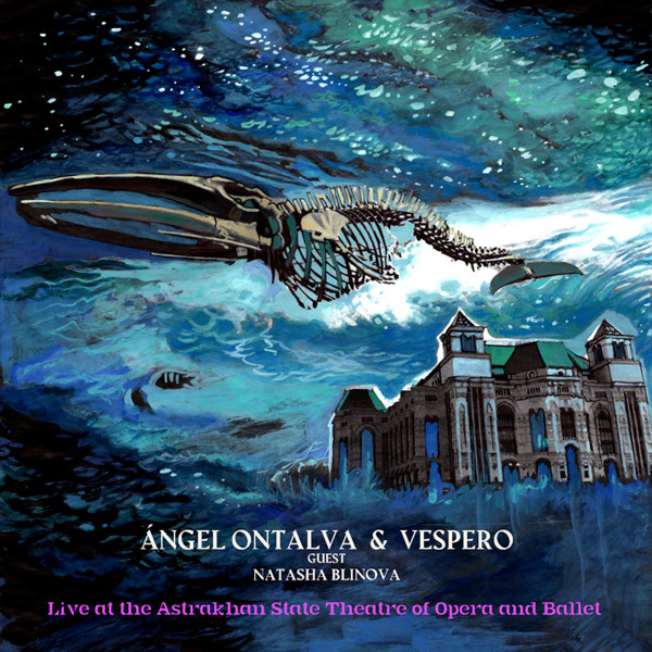Ángel Ontalva & Vespero — Live at the Astrakhan State Theatre of Opera and Ballet