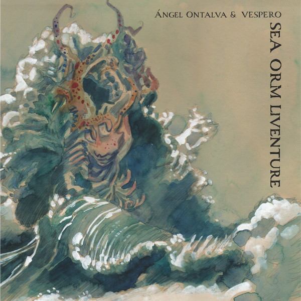Ángel Ontalva & Vespero — Sea Orm Liventure