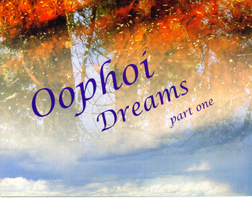 Oöphoi — Dreams Part One