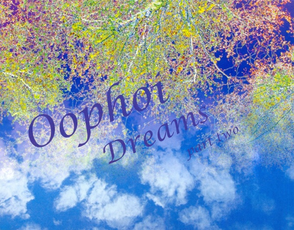 Oöphoi — Dreams Part Two