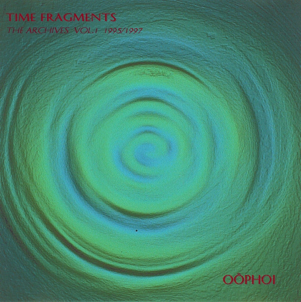 Oöphoi — Time Fragments Vol. 1 - The Archives 1995/1997