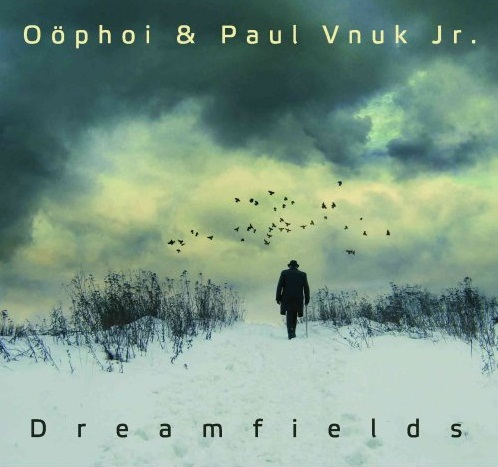 Oöphoi & Paul Vnuk Jr. — Dreamfields