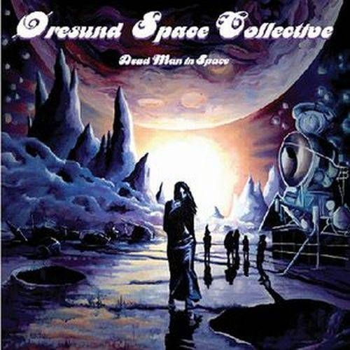 Øresund Space Collective — Dead Man in Space