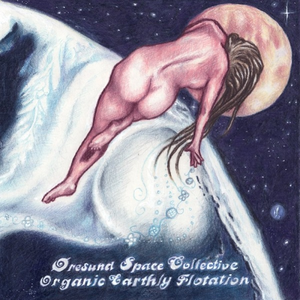 Øresund Space Collective — Organic Earthly Flotation