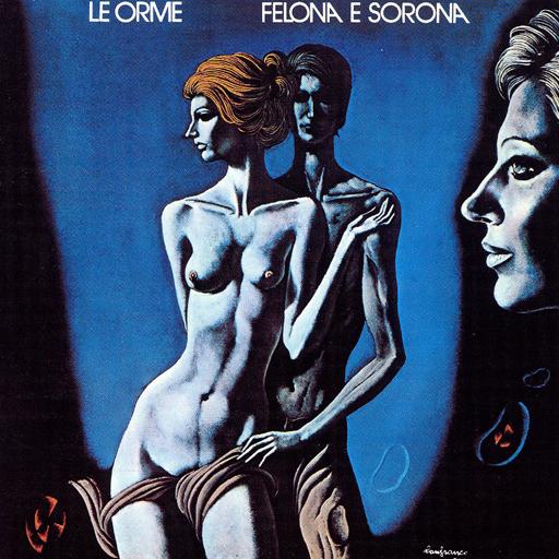 Le Orme — Felona e Sorona