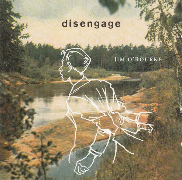 Jim O'Rourke — Disengage