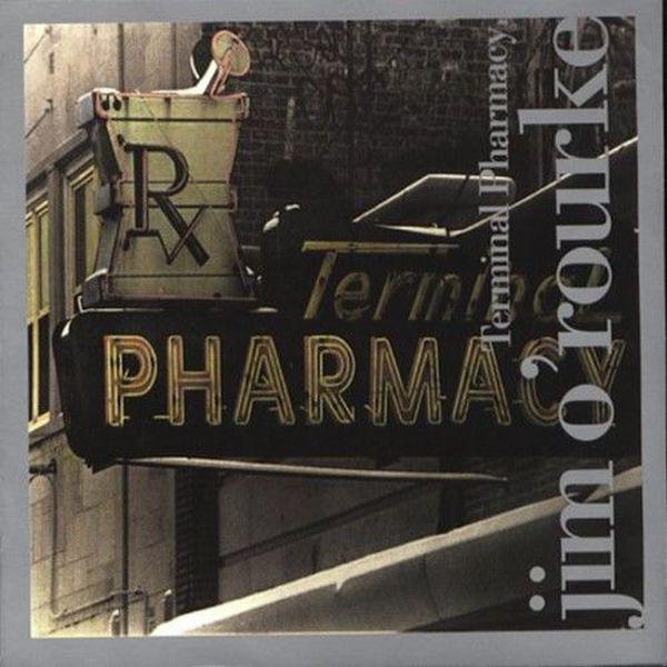 Jim O'Rourke — Terminal Pharmacy