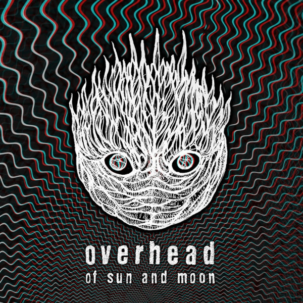 Overhead — Of Sun and Moon