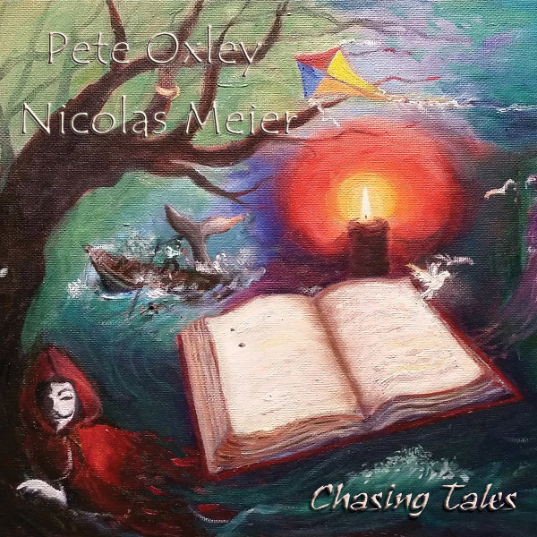 Pete Oxley / Nicolas Meier — Chasing Tales