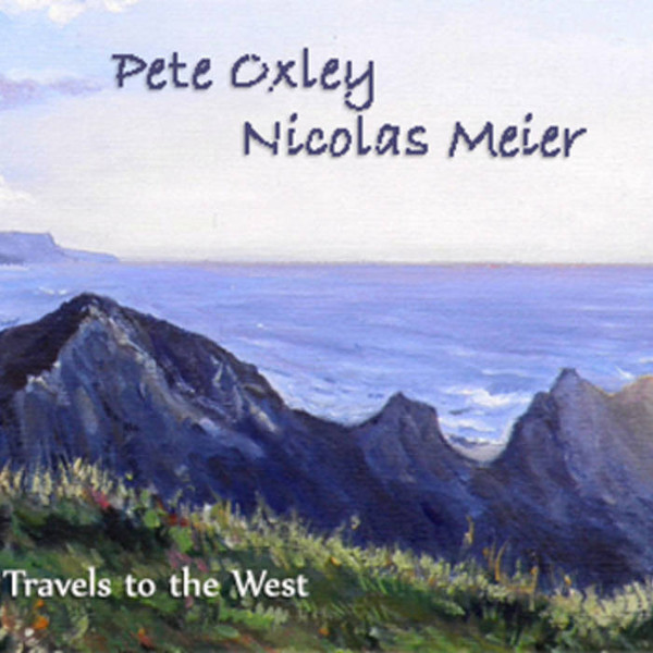 Pete Oxley / Nicolas Meier — Travels to the West