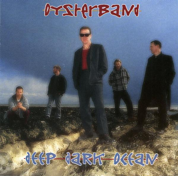 Oysterband — Deep Dark Ocean