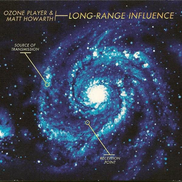Ozone Player / Matt Howarth — Long Range Influence