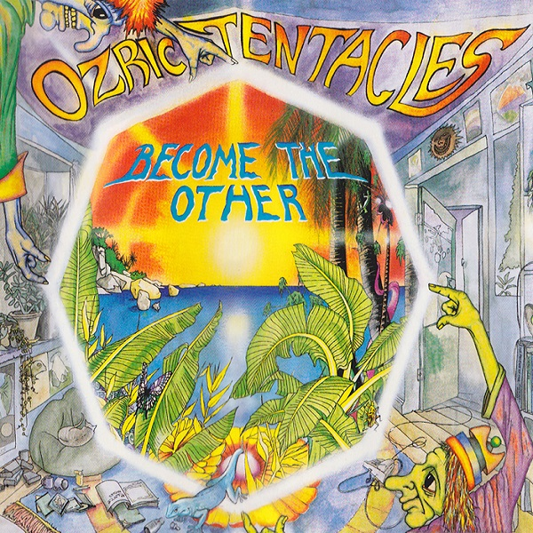 Ozric Tentacles — Become the Other