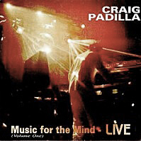 Craig Padilla — Music for the Mind Live Vol. 1