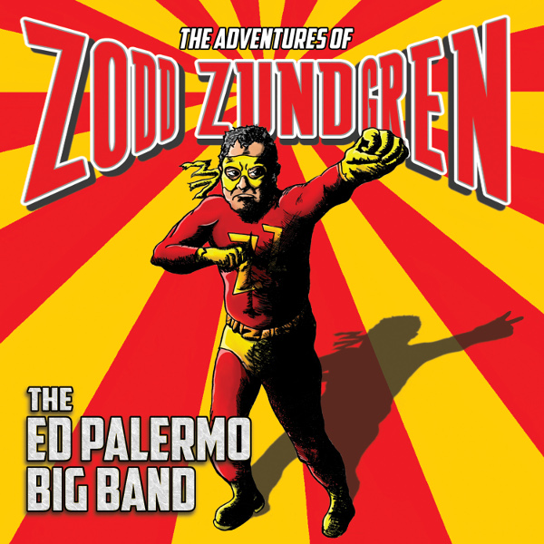 The Ed Palermo Big Band — The Adventures of Zodd Zundgren