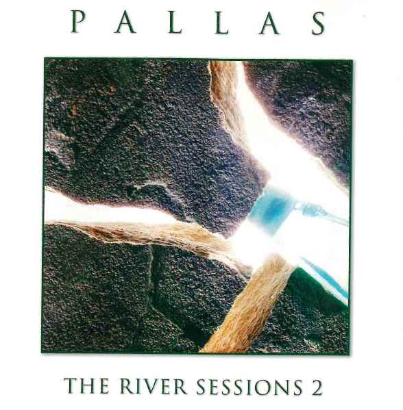 Pallas — The River Sessions 2