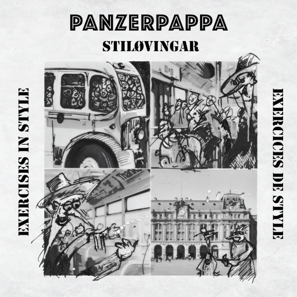 Panzerpappa — Stiløvingar - Exercises in Style