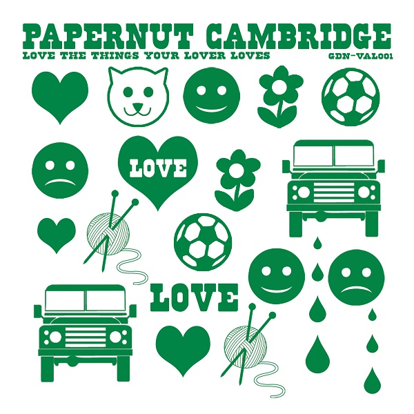Papernut Cambridge — Love the Things Your Lover Loves (AKA Valentines Day EP)