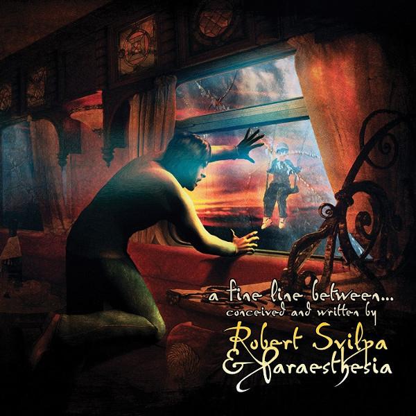 Robert Svilpa & Paraeasthesia — A Fine Line Between...