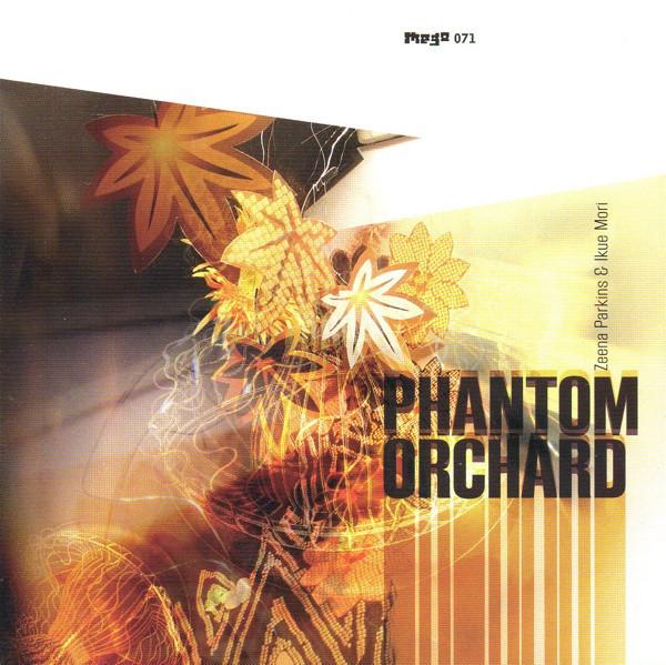 Zeena Parkins & Ikue Mori — Phantom Orchard