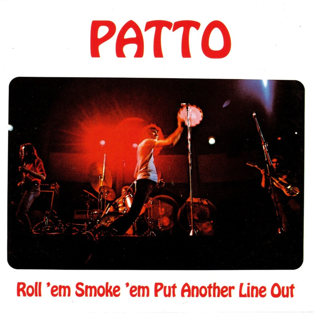 Patto — Roll 'Em Smoke 'Em Put Another Line Out