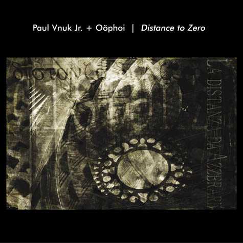 Paul Vnuk Jr. + Oöphoi — Distance to Zero