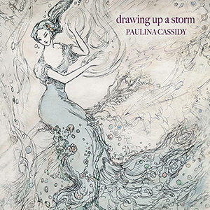 Paulina Cassidy — Drawing up a Storm