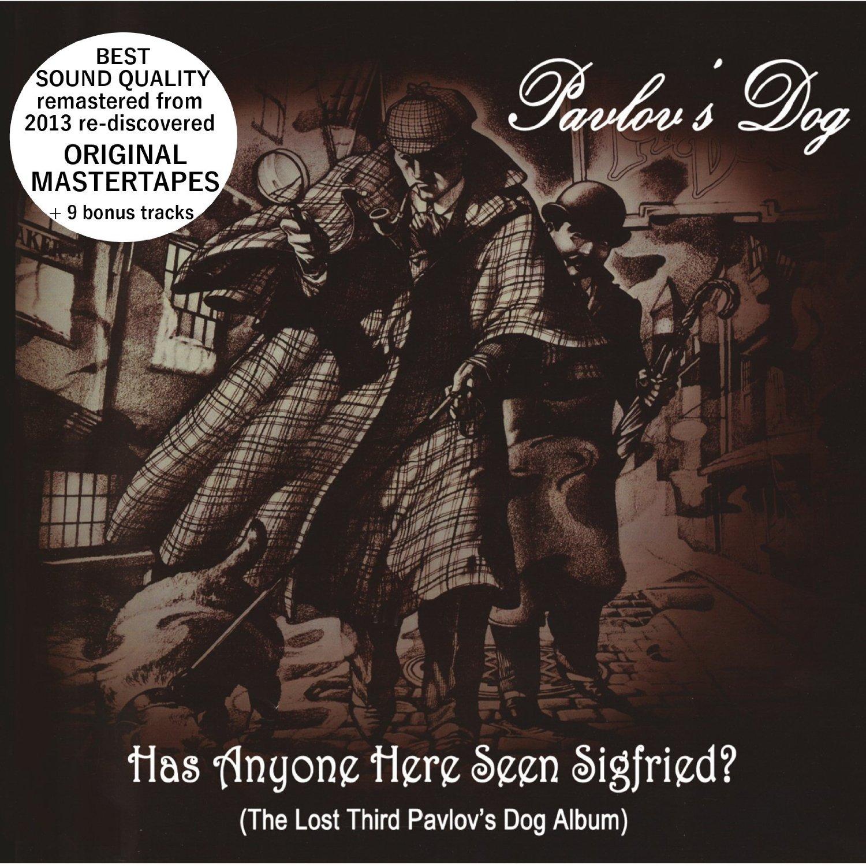 Pavlov's Dog — Has Anyone Here Seen Sigfried?
