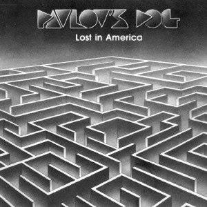 Pavlov's Dog — Lost in America