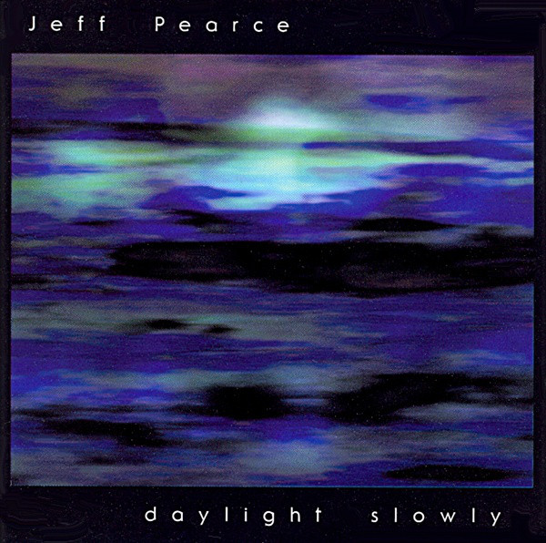 Jeff Pearce — Daylight Slowly