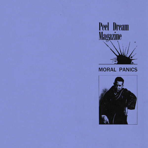 Peel Dream Magazine — Moral Panics