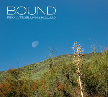 Pekka Tegelman & Kukumo — Bound