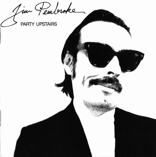 Jim Pembroke — Party Upstairs