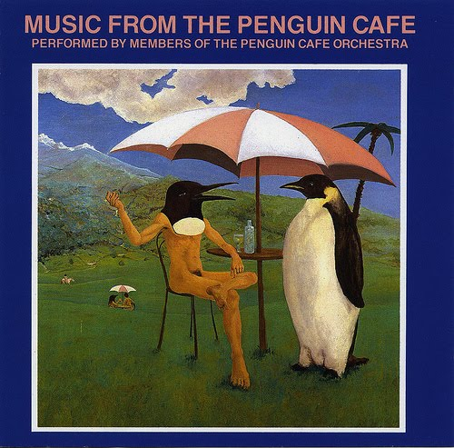 Penguin Cafe Orchestra — Music from the Penguin Cafe